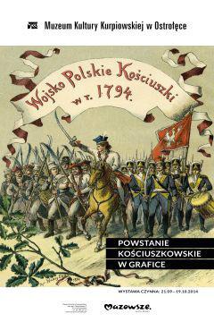 """Ekspozycja """"Powstanie kościuszkowskie w grafice"""" już otwarta"""