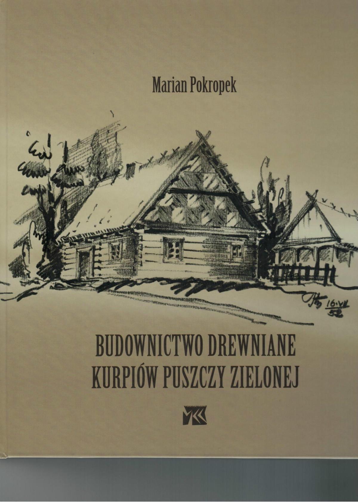 Budownictwo drewniane Kurpiów Puszczy Zielonej