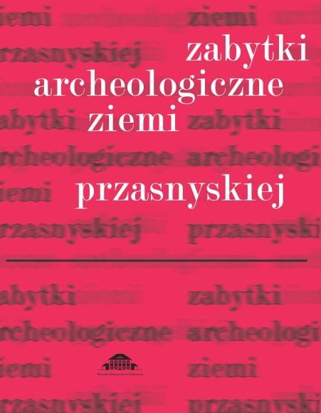 """""""Zabytki archeologiczne ziemi przasnyskiej"""""""