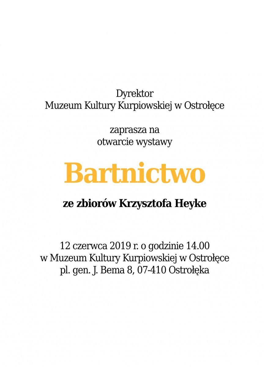 """Wystawa """"Bartnictwo"""" zezbiorów prof.Krzysztofa Heyke"""