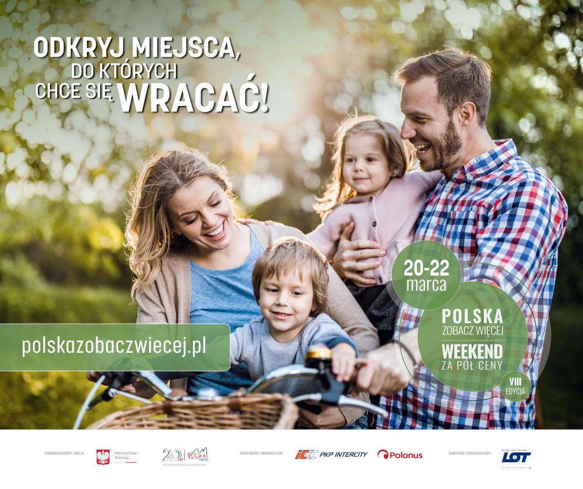 """Akcja """"POLSKA ZOBACZ WIĘCEJ – WEEKEND ZA PÓŁ CENY"""" w naszym Muzeum"""