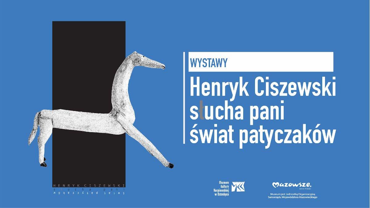 """Wystawa """"S[ł]ucha pani. Świat patyczaków Henryka Ciszewskiego"""""""